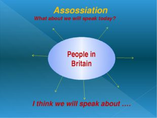 Assossiation What about we will speak today? People in Britain I think we wi