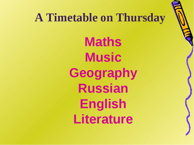 Maths Music Geography Russian English Literature A Timetable on Thursday