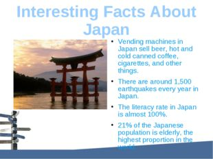 Interesting Facts About Japan Vending machines in Japan sell beer, hot and co