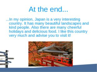 ...In my opinion, Japan is a very interesting country. It has many beautiful