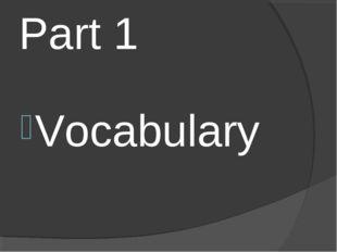 Part 1 Vocabulary