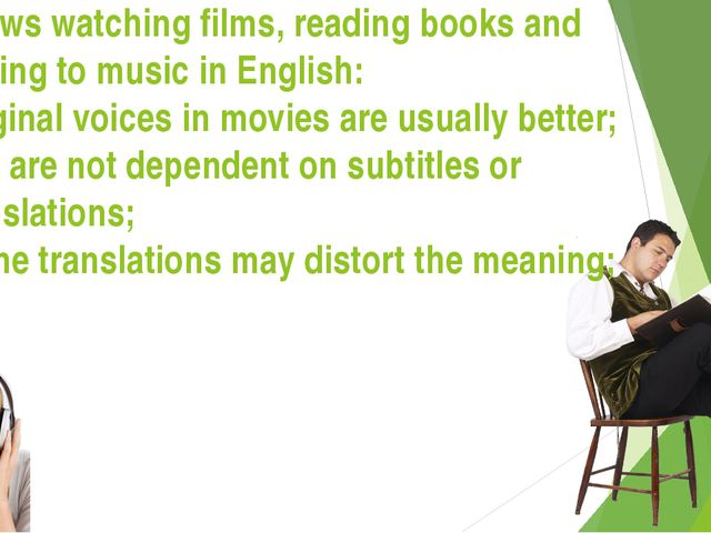 It allows watching films, reading books and listening to music in English: O...