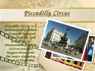 Piccadilly Circus Piccadilly Circus is a famous road junction and public spac