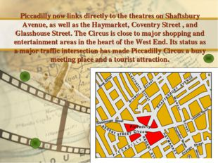Piccadilly now links directly to the theatres on Shaftsbury Avenue, as well a