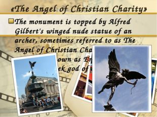 «The Angel of Christian Charity» The monument is topped by Alfred Gilbert's w