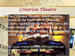 Criterion Theatre The Criterion Theatre, listed building, stands on the south