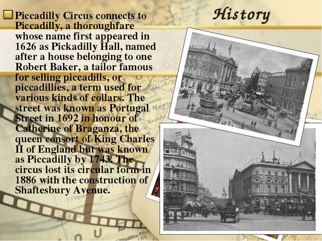History Piccadilly Circus connects to Piccadilly, a thoroughfare whose name f...