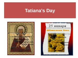 Tatiana's Day Tatna's Day Tatiana's Day Tatiana's Day