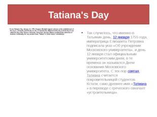 Tatiana's Day It was Tatiana's Day, January 12, 1755, Empress Elizabeth signe