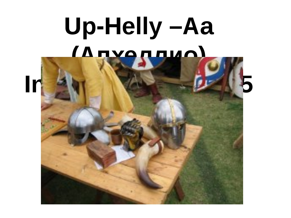 Up-Helly –Aa (Апхеллио) In 2011- January, 25