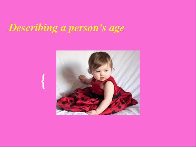Describing a person's age {