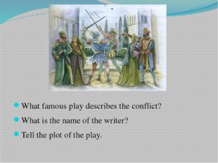 What famous play describes the conflict? What is the name of the writer? Tell