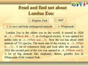 Read and find out about London Zoo: London Zoo is the oldest zoo in the worl