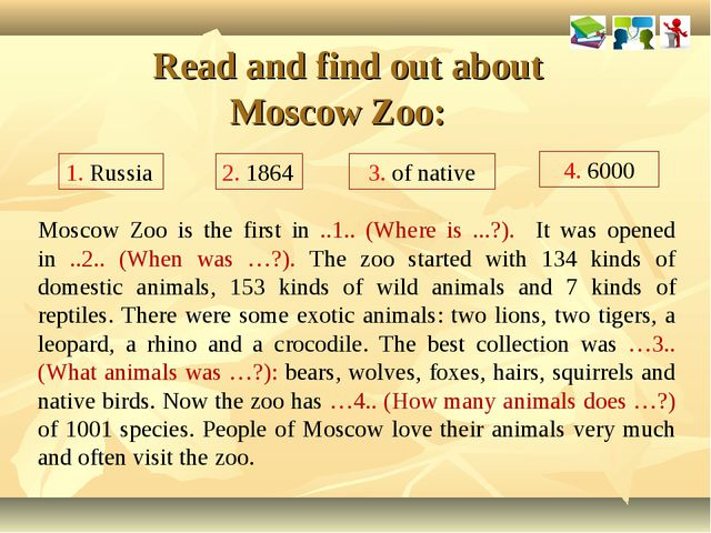 Read and find out about Moscow Zoo: Moscow Zoo is the first in ..1.. (Where...