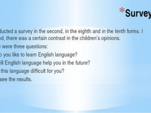 Survey I conducted a survey in the second, in the eighth and in the tenth for