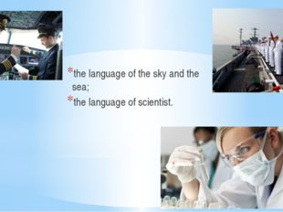 English is… the language of the sky and the sea; the language of scientist.