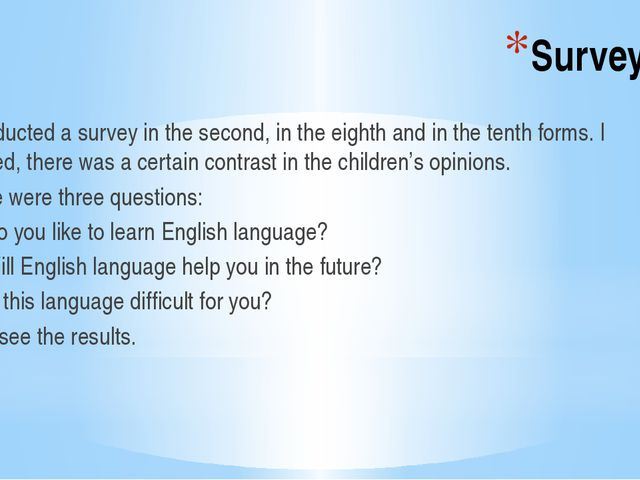 Survey I conducted a survey in the second, in the eighth and in the tenth for...