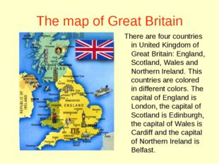 The map of Great Britain There are four countries in United Kingdom of Great