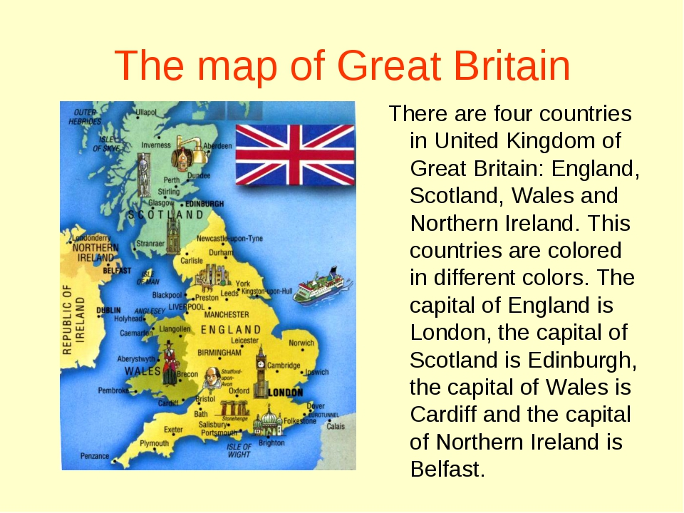 The map of Great Britain There are four countries in United Kingdom of Great...