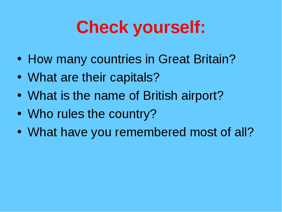 Check yourself: How many countries in Great Britain? What are their capitals?...