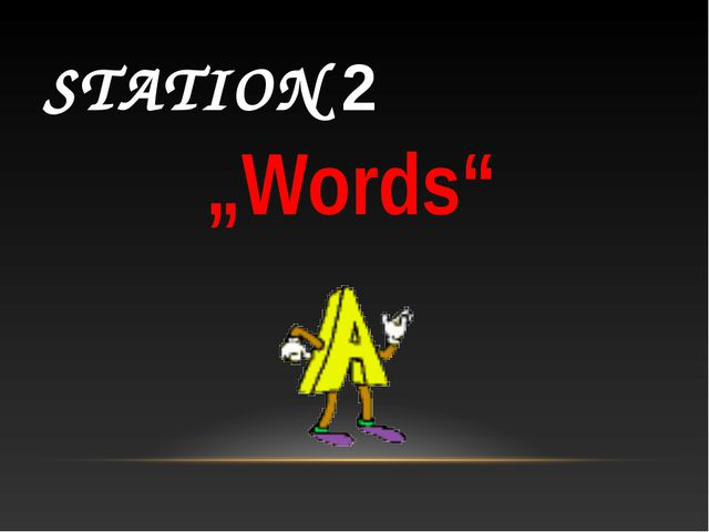 """STATION 2 """"Words"""""""