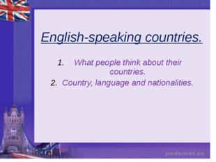 English-speaking countries. What people think about their countries. Country,