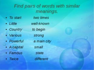 Find pairs of words with similar meanings. To start two times Little well-kno