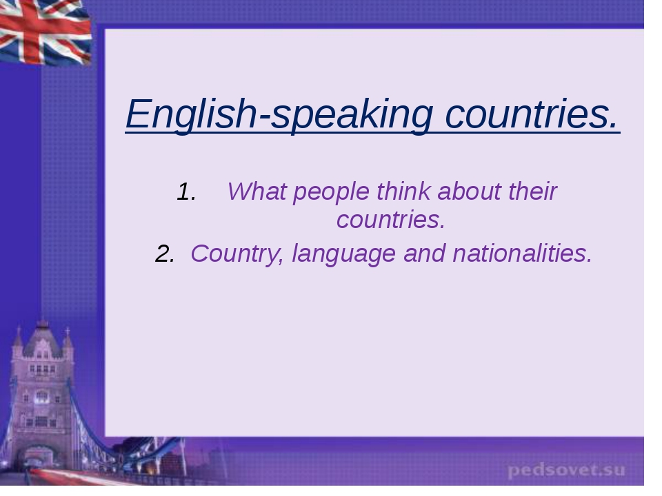 English-speaking countries. What people think about their countries. Country,...