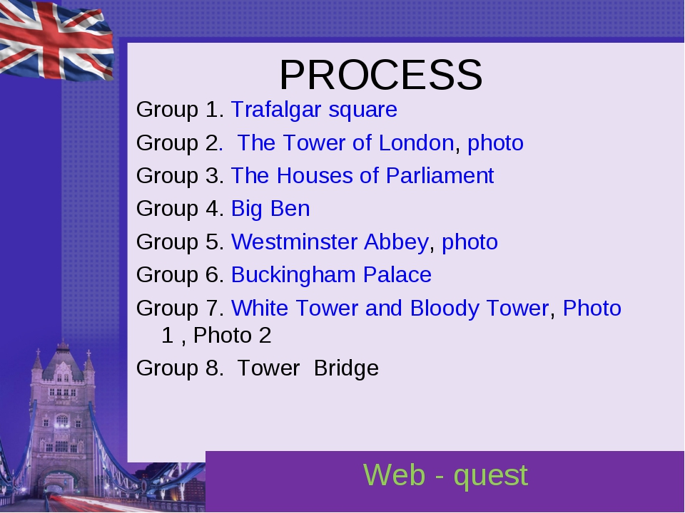 PROCESS Group 1. Trafalgar square Group 2. The Tower of London, photo Group 3...