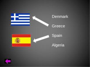 Denmark Greece Spain Algeria
