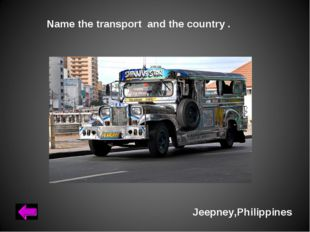 Name the transport and the country . Jeepney,Philippines