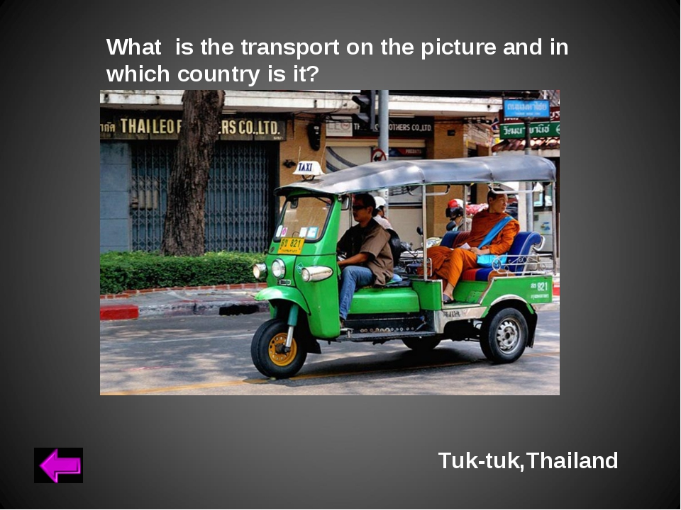 What is the transport on the picture and in which country is it? Tuk-tuk,Thai...