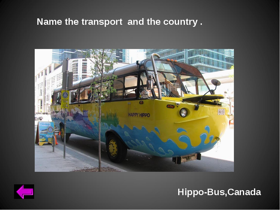 Name the transport and the country . Hippo-Bus,Canada