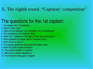 "X. The eighth round. ""Captains' competition"" The questions for the 1st captai"