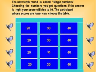 The next tenth round  is  called  ''Magic numbers'' Choosing  the  numbers