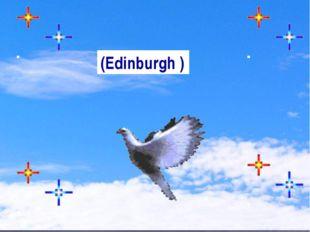 (Edinburgh )