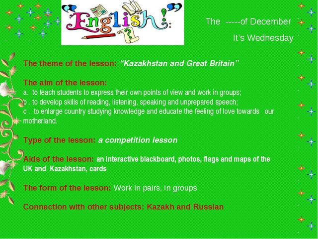 "The -----of December It's Wednesday The theme of the lesson: ""Kazakhstan and..."