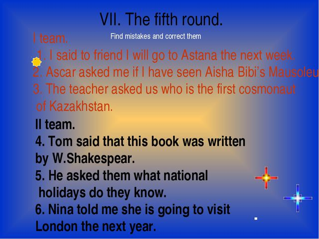 VII. The fifth round. I team.  .1. I said to friend I will go to Astana the n...