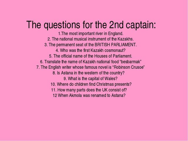 The questions for the 2nd captain: 1.The most important river in England. 2....