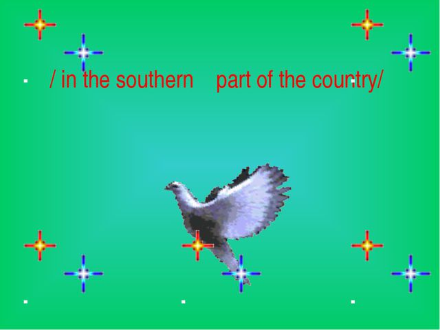 / in the southern    part of the country/