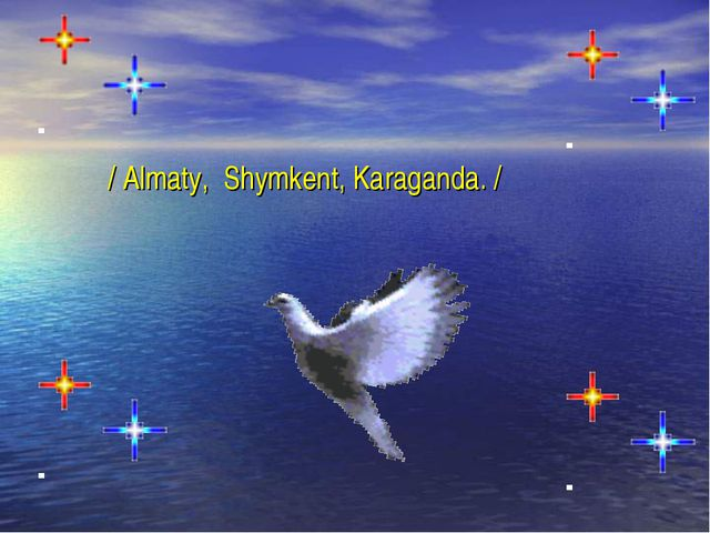 / Almaty, Shymkent, Karaganda. /