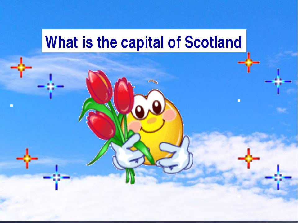What is the capital of Scotland