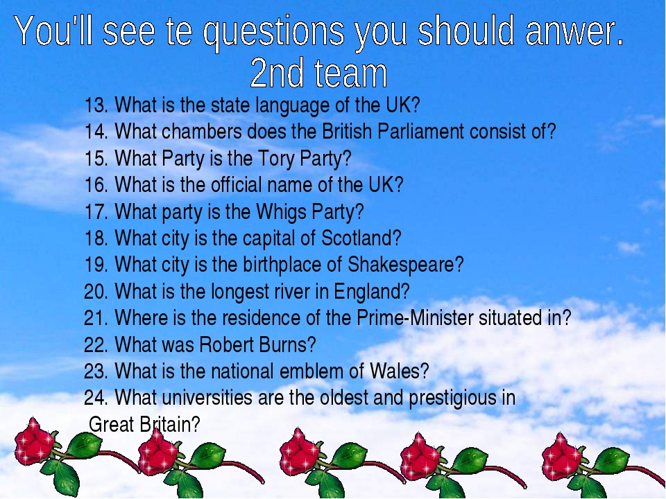 13. What is the state language of the UK? 14. What chambers does the British...