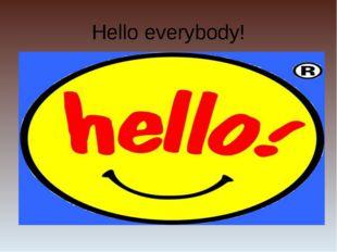 Hello everybody!