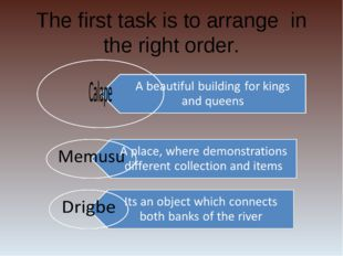 The first task is to arrange in the right order.