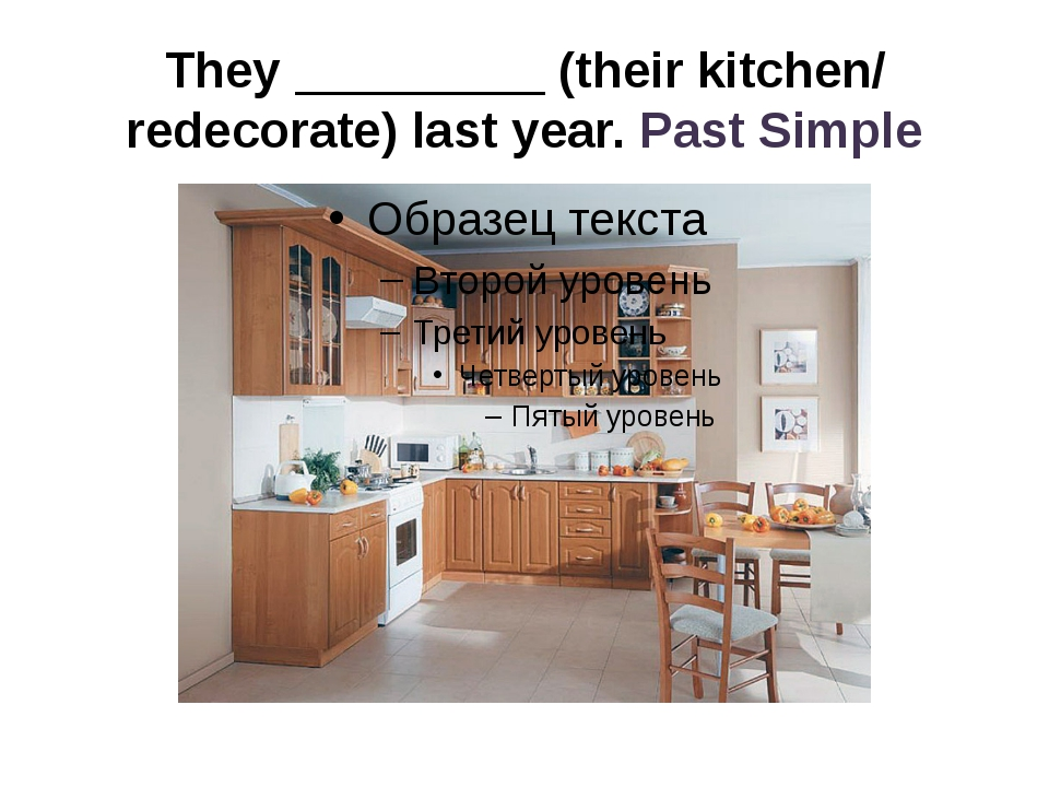They _________ (their kitchen/ redecorate) last year. Past Simple