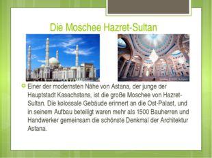 Die Moschee Hazret-Sultan Einer der modernsten Nähe von Astana, der junge der