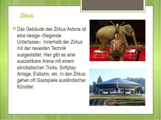 Zirkus Das Gebäude des Zirkus Astana ist eine riesige «fliegende Untertasse»....