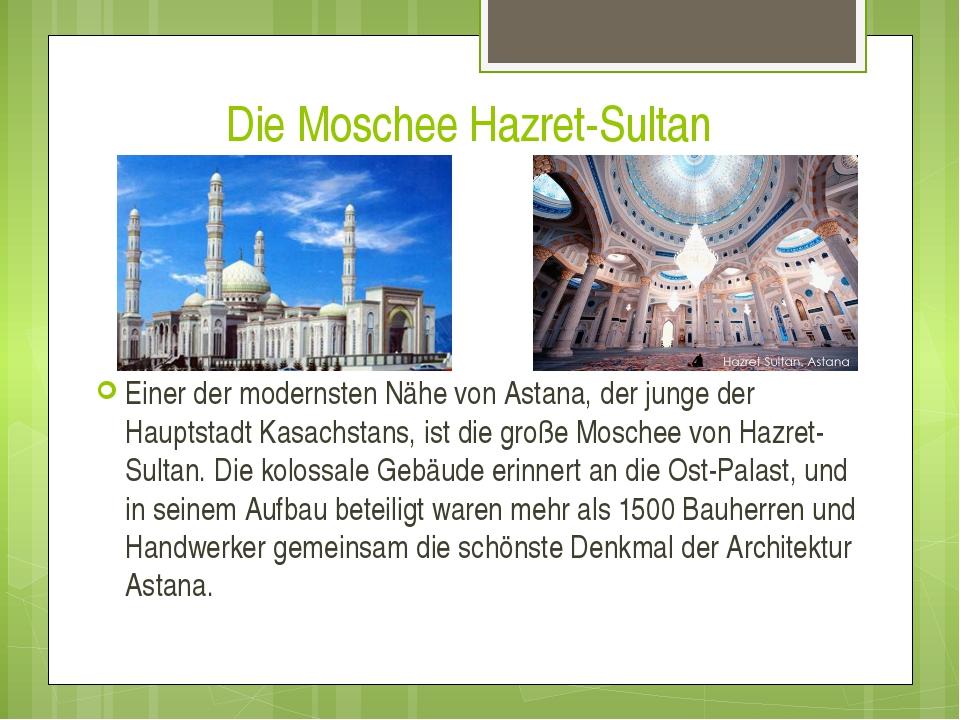 Die Moschee Hazret-Sultan Einer der modernsten Nähe von Astana, der junge der...