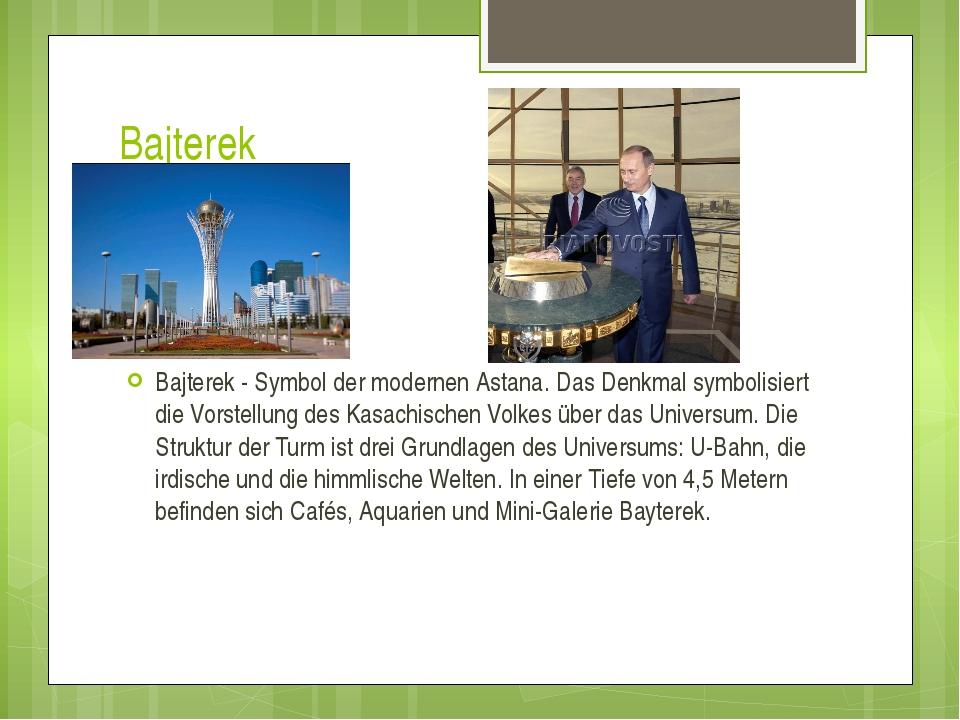 Bajterek Bajterek - Symbol der modernen Astana. Das Denkmal symbolisiert die...